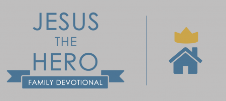 Jesus the Hero Family Devotional
