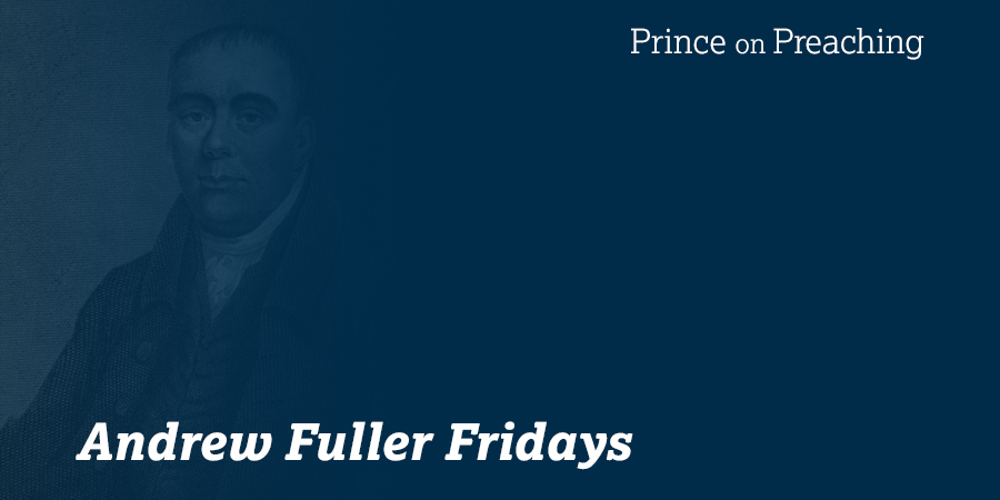 Andrew Fuller Friday: God's Glory and Man's Happiness