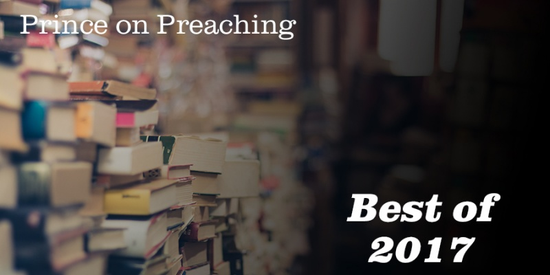 10 Favorite Christian Books I Read In 2017 Prince On Preaching